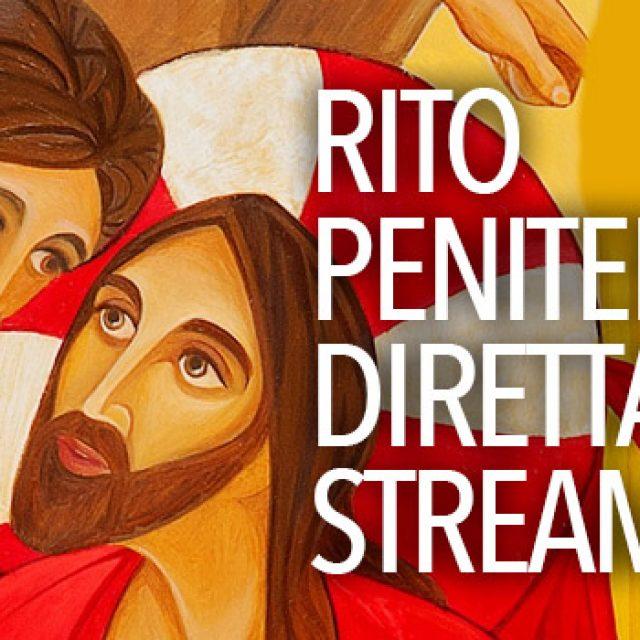 Rito Penitenziale in diretta streaming