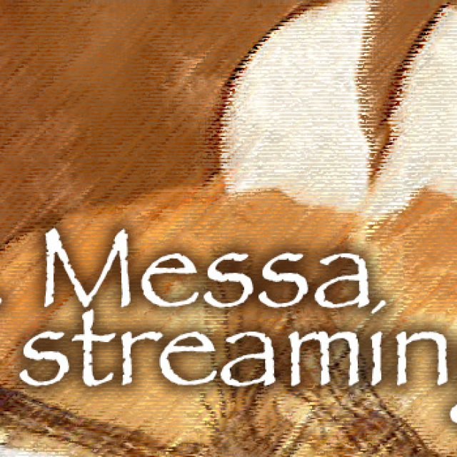 S. Messa in streaming del 22 marzo 2020