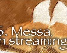 S. Messa in streaming del 22 marzo 2020