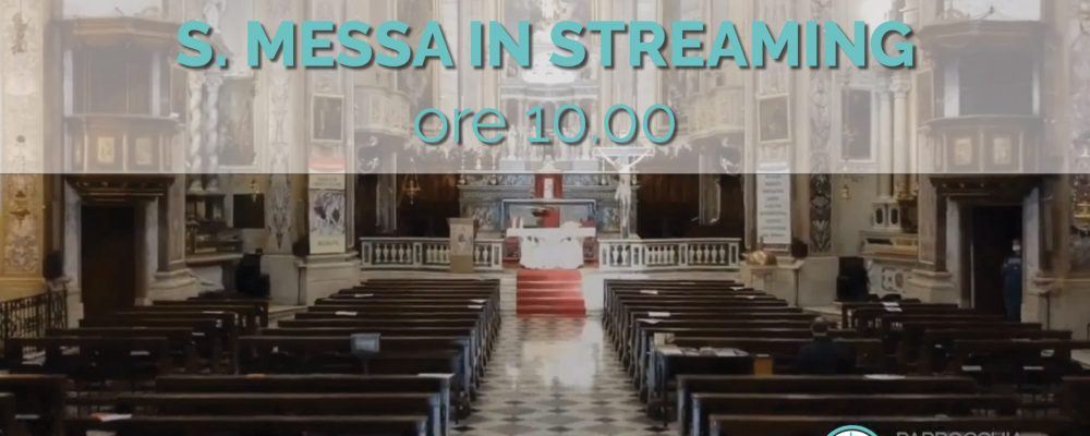 S. Messa in streaming del 31 Maggio 2020