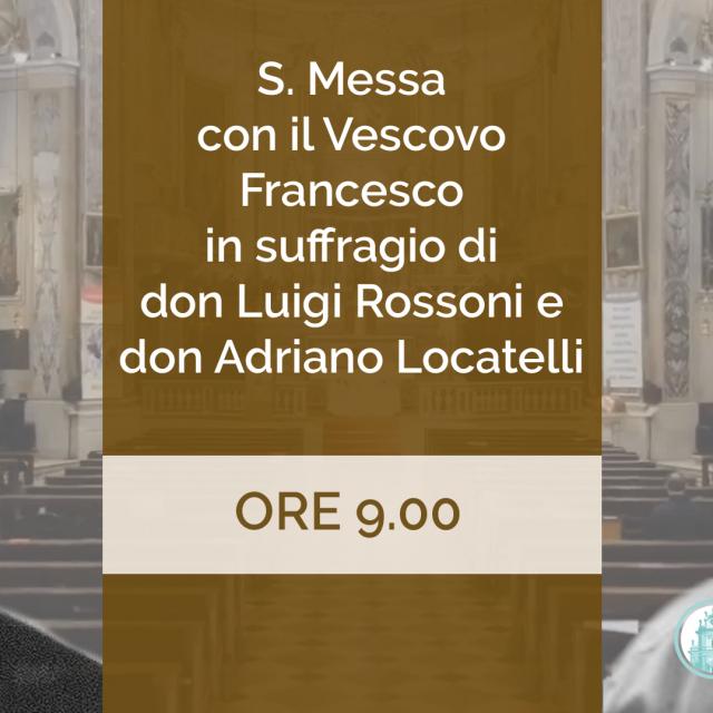 S. Messa con il vescovo Francesco in suffragio di don Luigi Rossoni