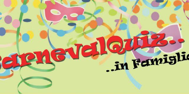 CarnevalQuiz.. ..in Famiglia – Come partecipare?